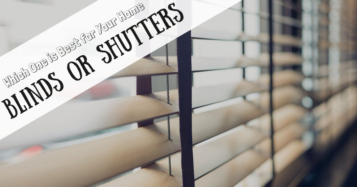 Blinds or Shutters: Which One is Best for Your Home