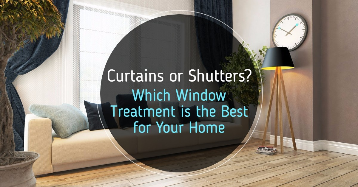 Curtains or Shutters