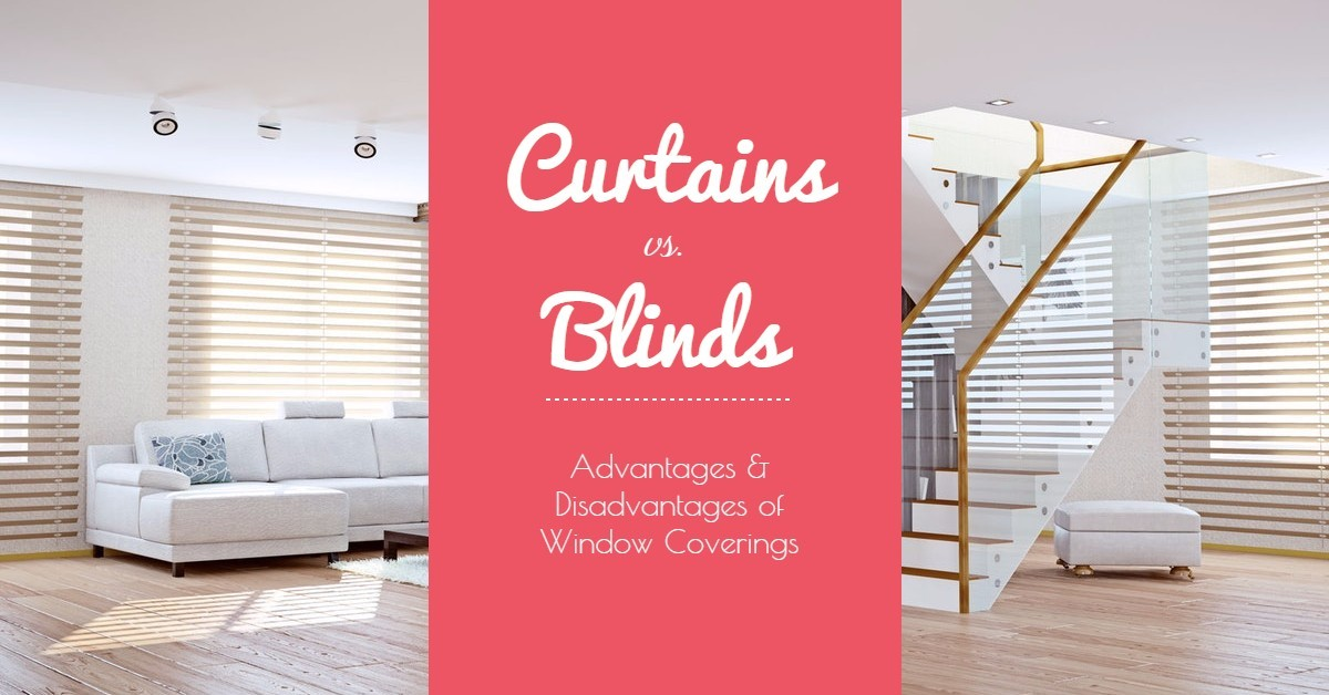 Curtains vs Blinds: Advantages & Disadvantages