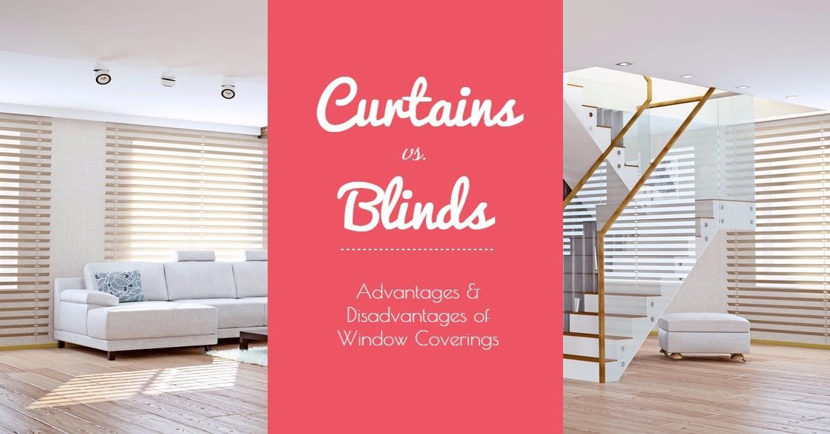 curtains vs blinds advantages disadvantages - Blinds Vs Curtains